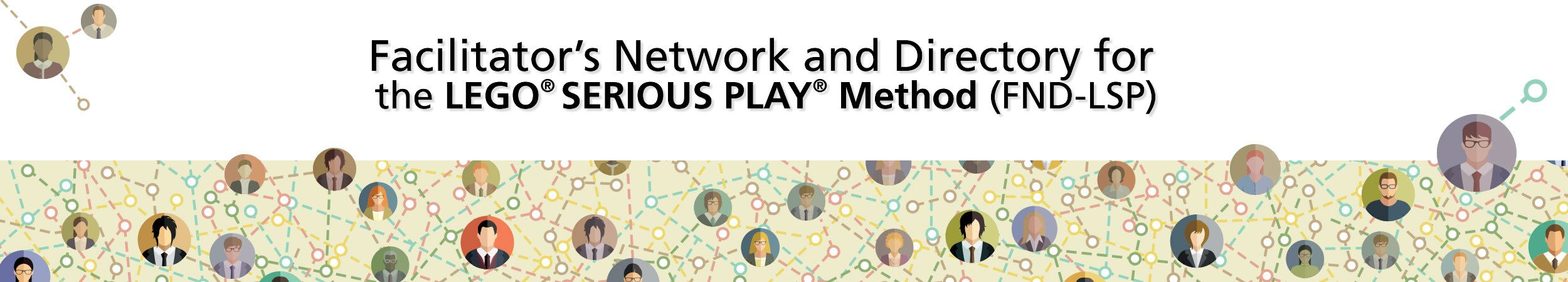 Facilitator's Network and Directory for the LEGO® SERIOUS PLAY® Method (FND-LSP)